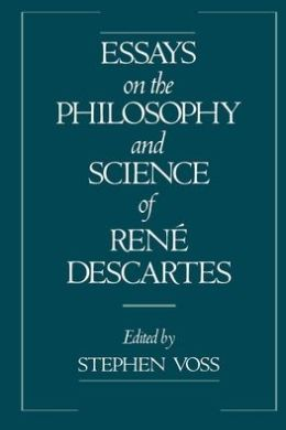 Essays on the Philosophy and Science of Reni'A Descartes