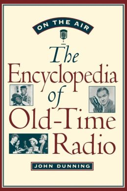 On the Air: The Encyclopedia of Old-Time Radio