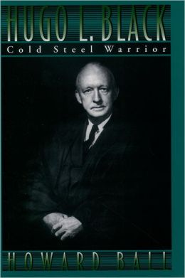 Hugo L. Black: Cold Steel Warrior