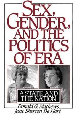 Sex, Gender and the Politics of ERA: A State and the Nation