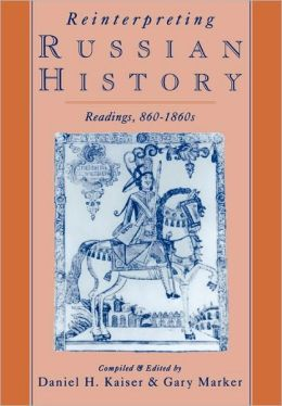 Reinterpreting Russian History: Readings, 860-1860s