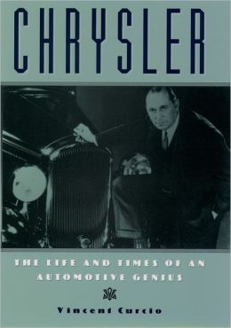 Chrysler: Life and Times of an Automotive Genius