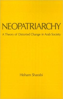 Neopatriarchy: A Theory of Distorted Change in Arab Society