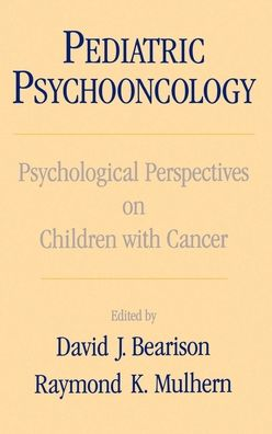 Pediatric Psychooncology: Psychological Perspectives on Children with Cancer