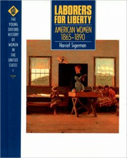 Laborers for Liberty: American Women 1865-1890