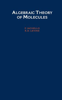 Algebraic Theory of Molecules