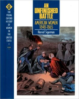 An Unfinished Battle: American Women 1848-1865
