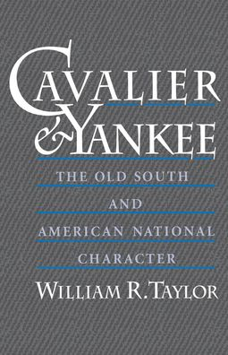 Cavalier and Yankee: The Old South and American National Character