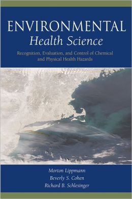 Environmental Health Science: Recognition, Evaluation, and Control of Chemical and Physical Health Hazards