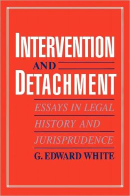 Intervention and Detachment: Essays in Legal History and Jurisprudence