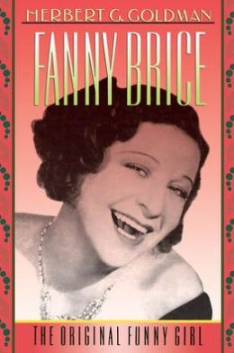 Fanny Brice: The Original Funny Girl