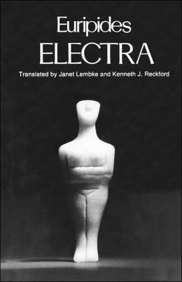 Electra (Greek Tragedy in New Translations Series)