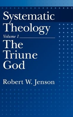 Systematic Theology: The Triune God