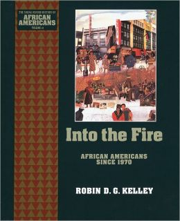 Into the Fire: African Americans Since 1970