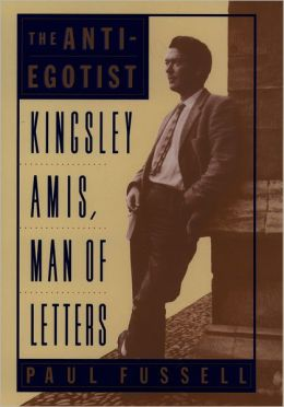The Anti-Egoist: Kingsley Amis, Man of Letters