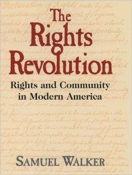The Rights Revolution: Rights and Community in Modern America