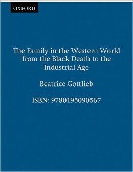 The Family in the Western World from the Black Death to the Industrial Age
