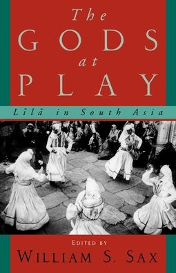 The Gods at Play: L=il=a in South Asia