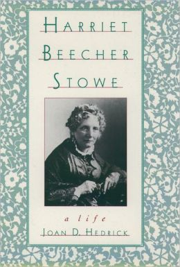 The Oxford Harriet Beecher Stowe Reader
