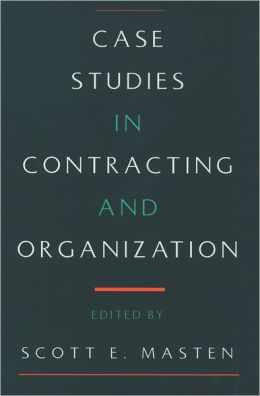 Case Studies in Contracting and Organization
