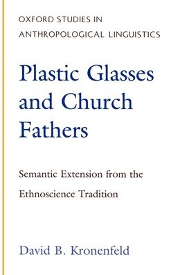Plastic Glasses and Church Fathers: Semantic Extension From the Ethnoscience Tradition