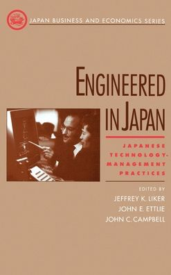 Engineered in Japan: Japanese Technology - Management Practices