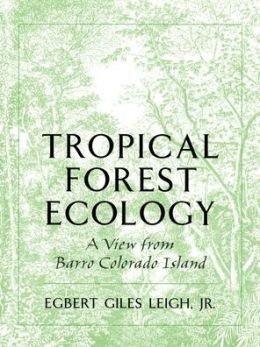 Tropical Forest Ecology: A View from Barro Colorado Island
