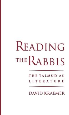 Reading the Rabbis: The Talmud as Literature