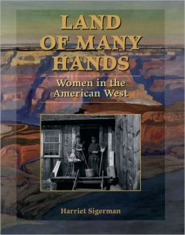 Land of Many Hands: Women in the American West