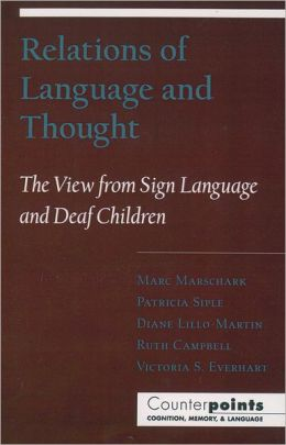 Relations of Language and Thought: The View from Sign Language and Deaf Children