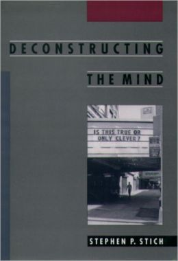 Deconstructing the Mind (Philosophy of Mind Series)