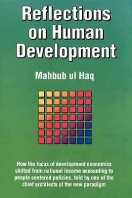 Reflections on Human Development: How the Focus of Development Economics Shifted from National Income Accounting to People-Centred Policies, Told by One of the Chief Architects of the New Paradigm