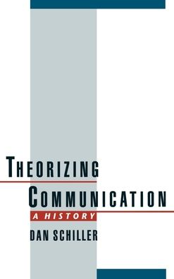 Theorizing Communication: A History