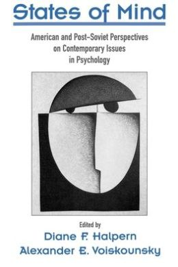 States of Mind: American and Post-Soviet Perspectives on Contemporary Issues in Psychology