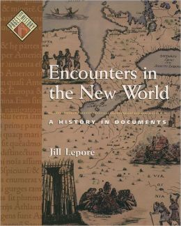 Encounters in the New World: A History in Documents