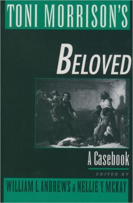 Toni Morrison's Beloved: A Casebook