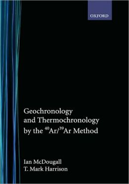 Geochronology and Thermochronology by the 40Ar/39Ar Method
