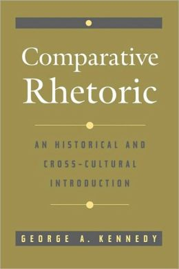 Comparative Rhetoric: An Historical and Cross-Cultural Introduction