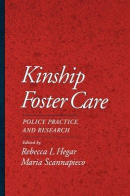 Kinship Foster Care: Policy, Practice, and Research