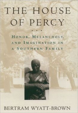 House of Percy; Honor, Melancholy and Imagination in a Southern Family