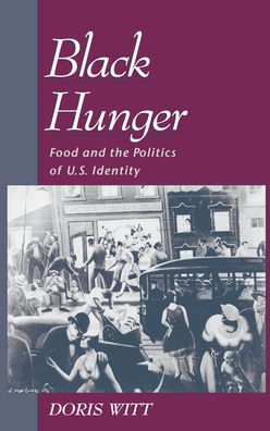 Black Hunger: Food and the Politics of U. S. Identity