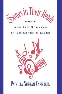 Songs in Their Heads: Music and Its Meanings in Children's Lives