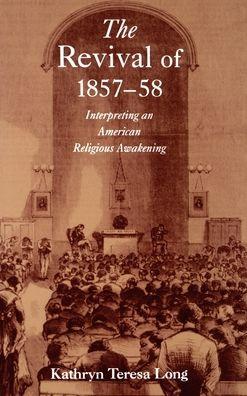 The Revival of 1857-58: Interpreting an American Religious Awakening