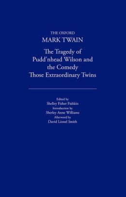 The Tragedy of Puddn'head Wilson and the Comedy Those Extraordinary Twins