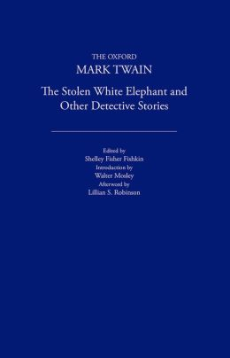 Stolen White Elephant and Other Detective Stories (1882, 1896, 1902)