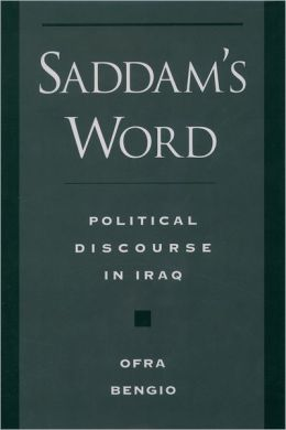 Saddam's Word; The Political Discourse in Iraq