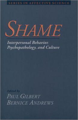 Shame: Interpersonal Behavior, Psychopathology and Culture