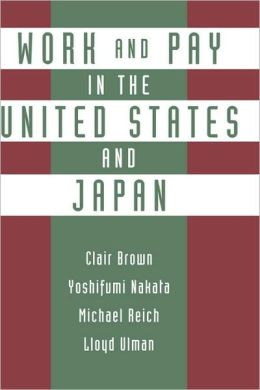 Work and Pay in the United States and Japan: Employment and Pay Systems in Japan and the United States