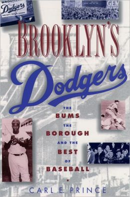 Brooklyn's Dodgers: The Bums, the Borough, and the Best of Baseball, 1947-1957