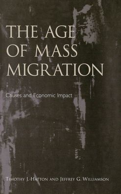 The Age of Mass Migration: Causes and Economic Impact